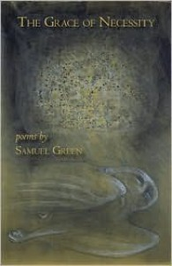 The Grace of Necessity - Samuel Green