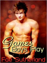 Games Boys Play - Fae Sutherland