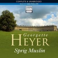 Sprig Muslin - Sian Phillips, Georgette Heyer