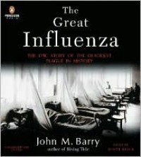 The Great Influenza: The Epic Story of the Deadliest Plague in History - Scott Brick, John M. Barry