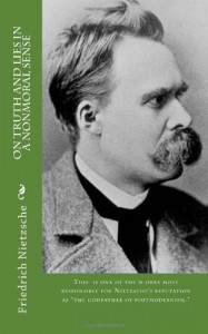 On Truth and Lies in a Nonmoral Sense - Friedrich Nietzsche