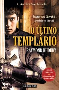 O Último Templário - Raymond Khoury