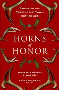 Horns of Honor: Regaining the Spirit of the Pagan Horned God - Fredrick Thomas Elworthy, Raven Grimassi