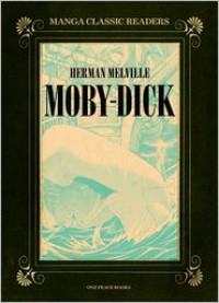 Moby-Dick: Manga Classic Readers - Herman Melville