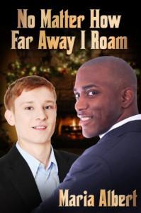 No Matter How Far Away I Roam - Maria Albert