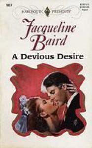 A Devious Desire (Harlequin Presents, #1827) - Jacqueline Baird