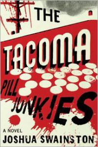 The Tacoma Pill Junkies - Joshua Swainston