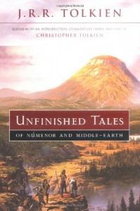 Unfinished Tales of Numenor and Middle-earth - J.R.R. Tolkien, J.R.R. Tolkien