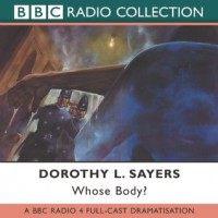 Whose Body? (Lord Peter Wimsey Mysteries, #1) - Dorothy L. Sayers, John Cater, Roger Roland, Gary Bond