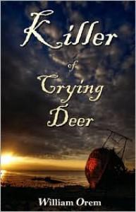 Killer of Crying Deer - William Orem