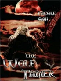 The Wolf Tamer - Nicole Ash