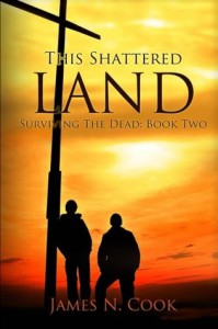 This Shattered Land: Surviving the Dead: 2 - James N. Cook