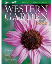 Western Garden Book: More than 8,000 Plants - The Right Plants for Your Climate - Tips from Western Garden Experts (Sunset Western Garden Book) - Kathleen Norris Brenzel