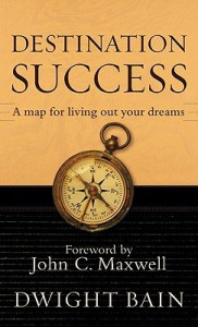 Destination Success - Dwight Bain