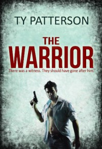 The Warrior - Ty Patterson