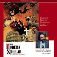The Modern Scholar: Epochs of European Civilization: Antiquity to Renaissance - Geoffrey Hosking