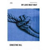 My Love Must Wait - Ernestine Hill