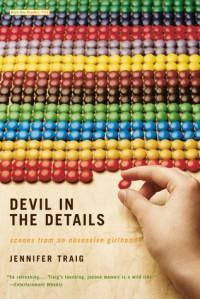 Devil in the Details: Scenes from an Obsessive Girlhood - Jennifer Traig