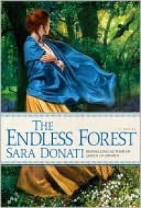 The Endless Forest - Sara Donati