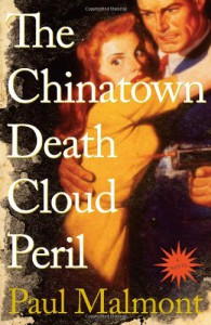 The Chinatown Death Cloud Peril: A Novel - Paul Malmont