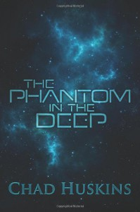The Phantom in the Deep (Rook's Song) (Volume 1) - Chad Huskins