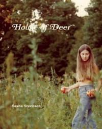 House of Deer - Sasha Steensen