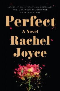 Perfect: A Novel - Rachel Joyce