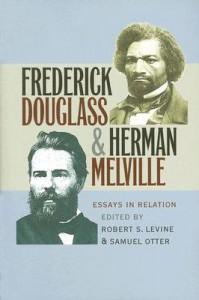 Frederick Douglass & Herman Melville: Essays in Relation - Robert S. Levine