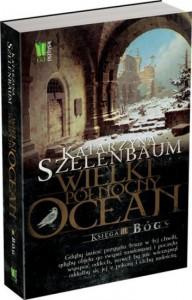 Wielki Północny Ocean. Bóg - Katarzyna Szelenbaum