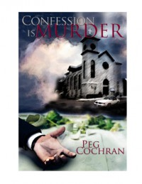 Confession Is Murder - Peg Cochran