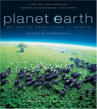 Planet Earth: As You've Never Seen It Before - Alastair Fothergill, Vanessa Berlowitz, Mark Brownlow, Huw Cordey, Jonathan Keeling