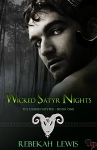 Wicked Satyr Nights: The Cursed Satyroi, Book 1 - Rebekah  Lewis