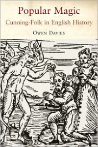 Popular Magic: Cunning-folk in English History - Owen Davies