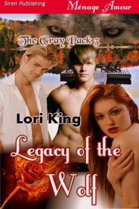 Legacy of the Wolf [The Gray Pack 3] - Lori King