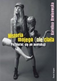 Historia mojego (nie)ciała - Karolina Otwinowska