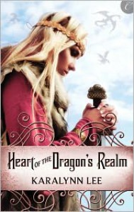 Heart of the Dragon's Realm - Karalynn Lee