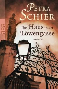 Das Haus in der Löwengasse - Petra Schier
