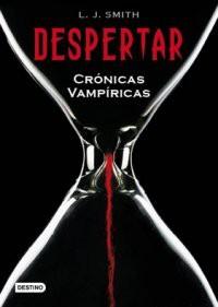 Despertar (Crónicas Vampíricas, #1) - L.J. Smith