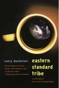 Eastern Standard Tribe - Cory Doctorow