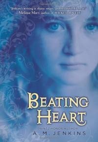 Beating Heart - A.M. Jenkins
