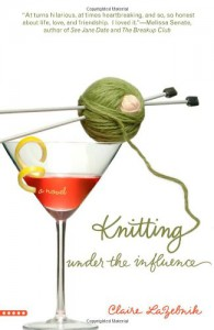Knitting Under the Influence - Claire LaZebnik