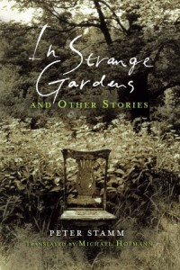 In Strange Gardens and Other Stories - Peter Stamm, Michael Hofmann