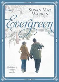 Evergreen: A Christiansen Winter Novella (Christiansen Family) - Susan May Warren