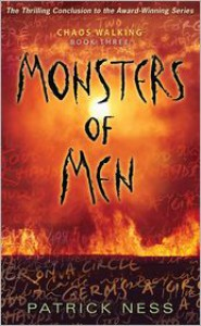 Monsters of Men (Chaos Walking Series #3) - Patrick Ness