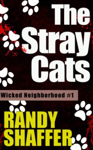 The Stray Cats (Wicked Neighborhood #1) - Randy Shaffer
