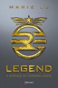 Legend : a Verdade Se Tornará Lenda  - Marie Lu