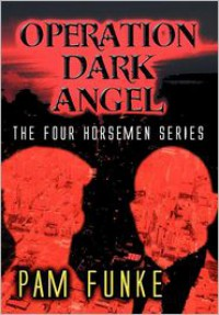 Operation Dark Angel - Pam Funke