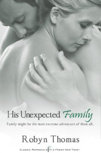 His Unexpected Family (Entangled Indulgence) - Robyn Thomas