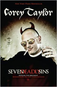 Seven Deadly Sins: Settling the Argument Between Born Bad and Damaged Good - Corey Taylor