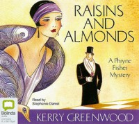 Raisins And Almonds  - Stephanie Daniel, Kerry Greenwood